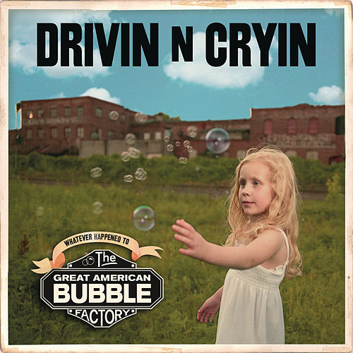Great American Bubble Factory by Drivin' N' Cryin'