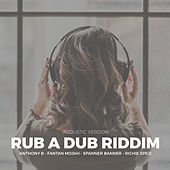 Rub A Dub Riddim (Acoustic Version) by Anthony B