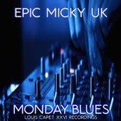 Monday Blues by Epic Micky UK