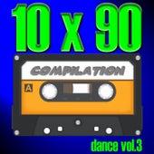 10 X 90 Compilation - Dance, Vol. 3 de Various