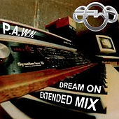 Dream On (Extended Mix) by DJ Pawn
