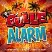 Bulle Alarm - Die besten Party Schlager Hits für Bulgarien 2011 von Various Artists
