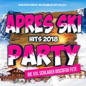 Apres Ski Hits 2018 Party - Die XXL Schlager Discofox Fete (Feiern in der Karneval und Fasching Fox Hütte bis 2019) von Various Artists