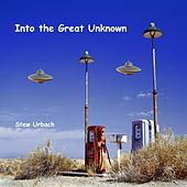 Into the Great Unknown by Stew Urbach