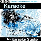 Greatest Karaoke Pop Hits (February 2018) by The Karaoke Studio (1) BLOCKED