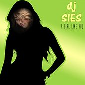 A Girl Like You by DJ Sies