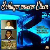 Schlager unserer Eltern by Various Artists