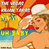 Uh Baby by The Vegas & Kilian Taras