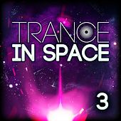 Trance in Space 3 by Various Artists