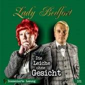 Folge 101: Die Leiche ohne Gesicht (Inszenierte Lesung) von Lady Bedfort