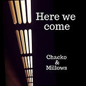 Here We Come by Chacko