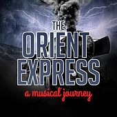 The Orient Express - A Musical Journey by Various Artists
