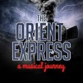 The Orient Express - A Musical Journey von Various Artists