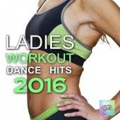 Ladies Workout Dance Hits 2016 de Various Artists