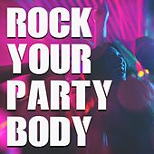 Rock Your Party Body by Various Artists