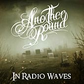 In Radio Waves de Another Round