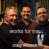 Works for Me de Craig Wasson