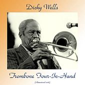 Trombone Four-In-Hand (Remastered 2018) by Dicky Wells
