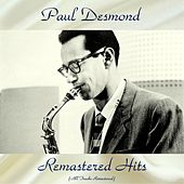 Remastered Hits (All Tracks Remastered) by Paul Desmond