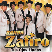 Tus Ojos Lindos by Banda Zafiro