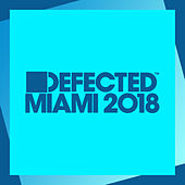 Defected Miami 2018 (Mixed) von Simon Dunmore