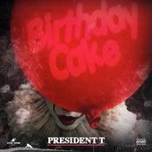 Birthday Cake de President T