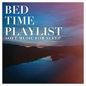 Bed time playlist - soft music for sleep by Various Artists
