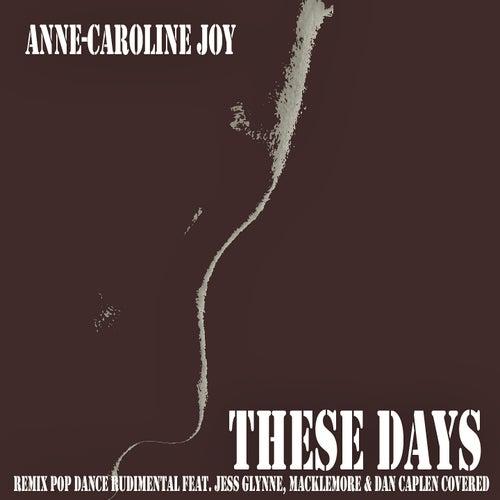 These Days (Remix Pop Dance Rudimental feat. Jess Glynne, Macklemore & Dan Caplen Covered) van Anne-Caroline Joy