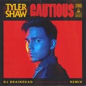 Cautious (Dj BrainDeaD Remix) by Tyler Shaw