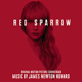 Red Sparrow (Original Motion Picture Soundtrack) von James Newton Howard