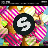 So Much Love (feat. Charly Black & Stevie Appleton) de Afro Bros