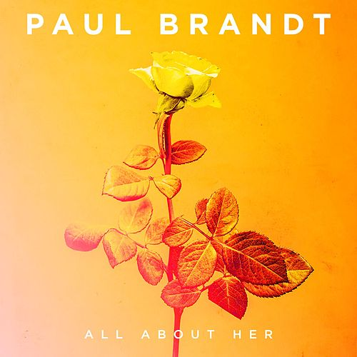 All About Her by Paul Brandt