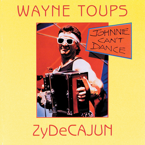 Johnnie Can't Dance by Wayne Toups and Zydecajun