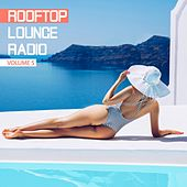 Rooftop Lounge Radio, Vol. 5 de Various Artists