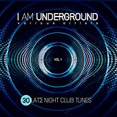 I Am Underground (30 Late Night Club Tunes), Vol. 1 di Various Artists