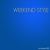 Weekend Style by Various Artists