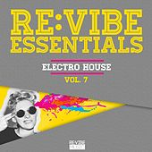 Re:Vibe Essentials - Electro House, Vol. 7 by Various Artists