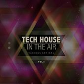 Tech House in the Air, Vol. 3 by Various Artists