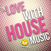 In Love with House Music van Various Artists