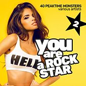 You Are a Rockstar, Vol. 2 (40 Peaktime Monsters) by Various Artists
