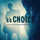 Live at the Ancienne Belgique by k's choice