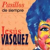 Pasillos de Siempre de Jesus Vasquez
