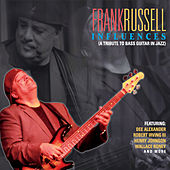 Influences: A Tribute to Bass Guitar in Jazz by Frank Russell