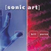Sonic Art by Bill Purse