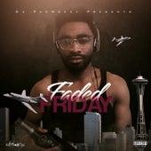 Faded Friday von DJ PacWeezy