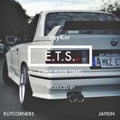 E.T.S. (Take Your Time) de Jaykin