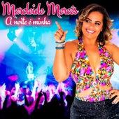 A Noite É Minha by Marcleide Mercês