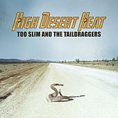 High Desert Heat by Too Slim & The Taildraggers