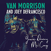 You're Driving Me Crazy von Van Morrison and Joey DeFrancesco