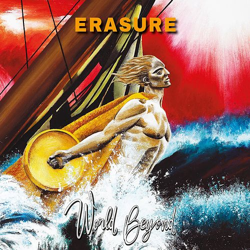 Be Careful What You Wish For! (feat. Echo Collective) [World Beyond] by Erasure